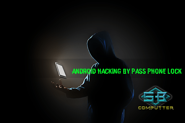 Android Hacking By Pass Phone Lock